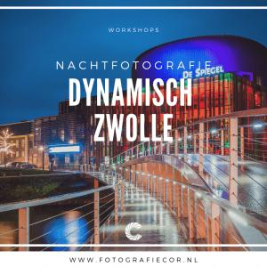 Workshop nachtfotografie fotograferen in Zwolle