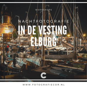 Workshop nachtfotografie fotograferen in Elburg