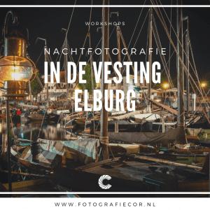 Workshop nachtfotografie fotograferen in Elburg